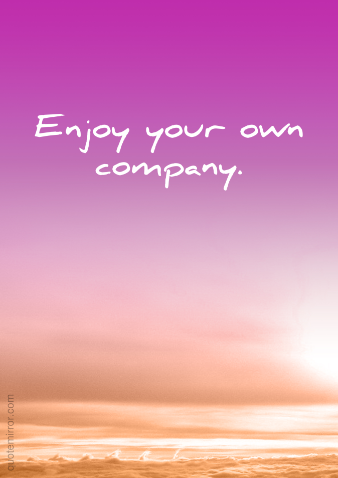 Enjoy Your Own Company Quote Mirror